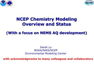 NCEP Chemistry Modeling  Overview and Status (With a focus on NEMS AQ development)