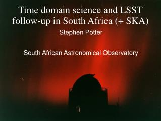 Time domain science and LSST follow‐up in South Africa (+ SKA)