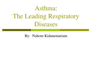 Asthma:   The Leading Respiratory Diseases