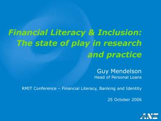 Financial Literacy & Inclusion: The state of play in research and practice