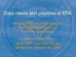 Data needs and priorities of EPA