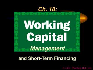 Ch. 18: Management and Short-Term Financing