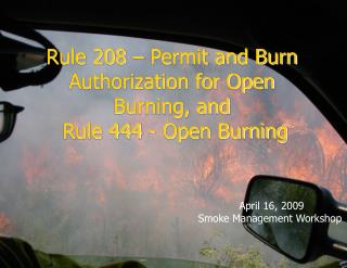 Rule 208 – Permit and Burn Authorization for Open Burning, and  Rule 444 - Open Burning