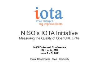NISO�s IOTA Initiative Measuring the Quality of OpenURL Links