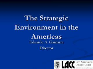 The Strategic Environment in the Americas