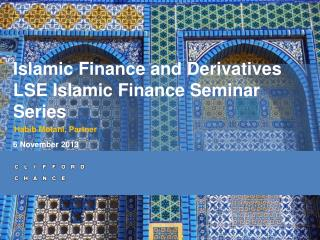 Islamic Finance and Derivatives  LSE Islamic Finance Seminar Series