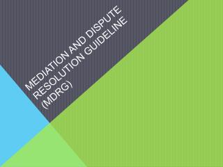 Mediation and Dispute Resolution Guideline (MDRG)