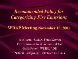Recommended Policy for Categorizing Fire Emissions WRAP Meeting  November 15, 2001