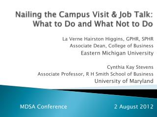 Nailing the Campus Visit & Job Talk: What to Do and What Not to Do