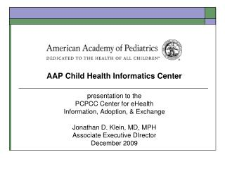 AAP Child Health Informatics Center  presentation to the  PCPCC Center for eHealth