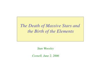 The Death of Massive Stars and  the Birth of the Elements