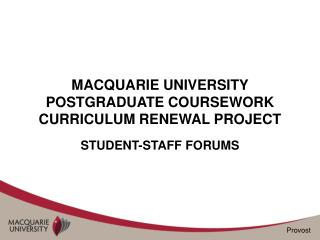 MACQUARIE UNIVERSITY POSTGRADUATE COURSEWORK CURRICULUM RENEWAL PROJECT