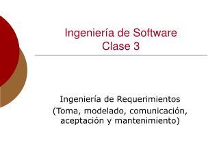 Ingeniería de Software Clase 3