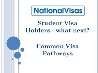 Student Visa Holders - what next?  Common Visa Pathways