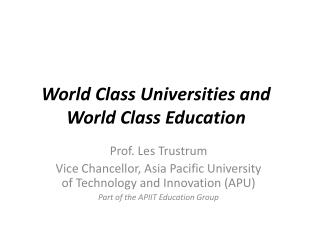 World Class Universities and  World Class Education