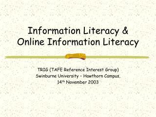 Information Literacy & Online Information Literacy