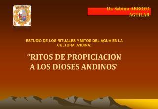 ESTUDIO DE LOS RITUALES Y MITOS DEL AGUA EN LA CULTURA  ANDINA:
