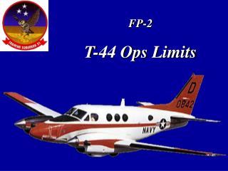 FP-2 T-44 Ops Limits