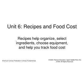 Unit 6:  Recipes  and Food Cost