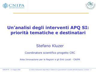 Un�analisi degli interventi APQ SI: priorit� tematiche e destinatari