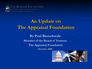 An Update on  The Appraisal Foundation