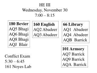 HE III Wednesday, November 30 7:00 – 8:15