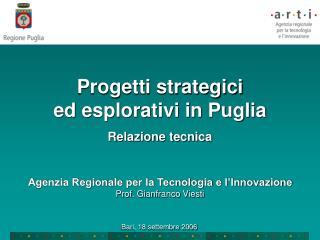 Progetti strategici ed esplorativi in Puglia Relazione tecnica