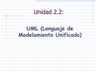 Unidad 2.2: