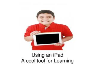 Using an iPad A cool tool for Learning