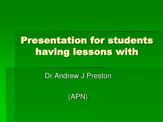 Presentation for students having lessons with