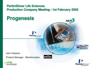 PerkinElmer Life Sciences  Production Company Meeting - 1st February 2002 Progenesis