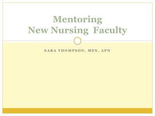 Mentoring  New Nursing  Faculty