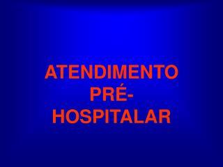 A TENDIMENTO PRÉ-HOSPITALAR