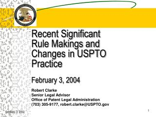 Recent Significant  Rule Makings and  Changes in USPTO Practice  February 3, 2004