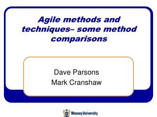 Agile methods and techniques� some method comparisons
