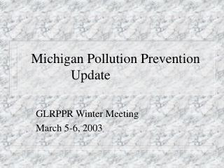 Michigan Pollution Prevention Update