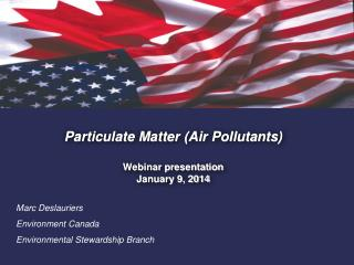 Particulate Matter (Air Pollutants) Webinar presentation January 9, 2014