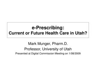 E-Prescribing: Current or Future Health Care in Utah