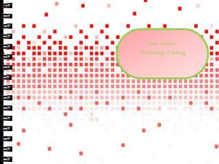 New Teacher  Technology Training