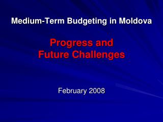 Medium-Term Budgeting in Moldova Progress and  Future Challenges