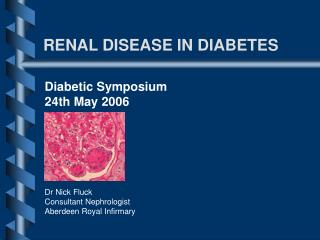 RENAL DISEASE IN DIABETES