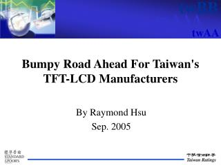 Bumpy Road Ahead For Taiwan's TFT-LCD Manufacturers
