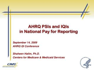 AHRQ PSIs and IQIs  in National Pay for Reporting
