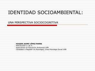 IDENTIDAD SOCIOAMBIENTAL: UNA PERSPECTIVA SOCIOCOGNITIVA