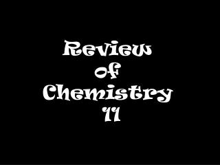 Review  of  Chemistry  11