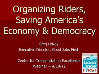 Organizing Riders, Saving America's Economy & Democracy