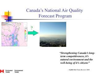 Canada's National Air Quality  Forecast Program