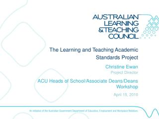 The Learning and Teaching Academic Standards Project Christine Ewan Project Director