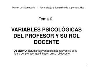 VARIABLES PSICOLÓGICAS DEL PROFESOR Y SU ROL DOCENTE