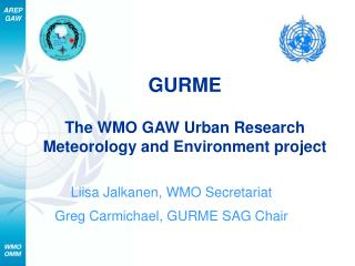 GURME The WMO GAW Urban Research Meteorology and Environment project